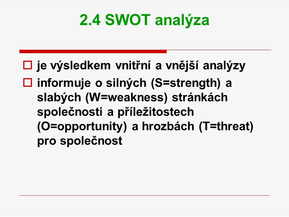 2.4 SWOT analýza je výsledkem vnitřní a vnější analýzy