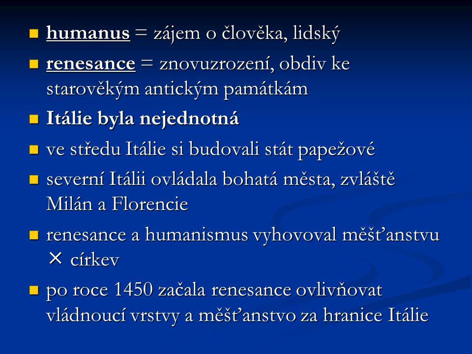 humanus = zájem o člověka, lidský