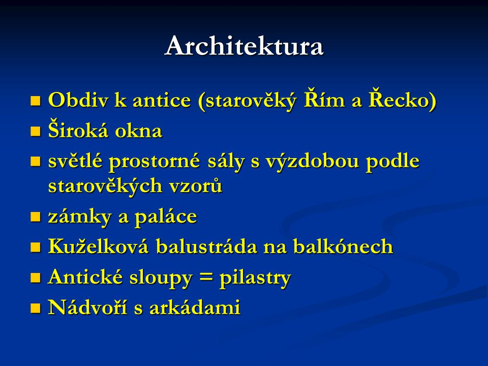 Architektura Obdiv k antice (starověký Řím a Řecko) Široká okna