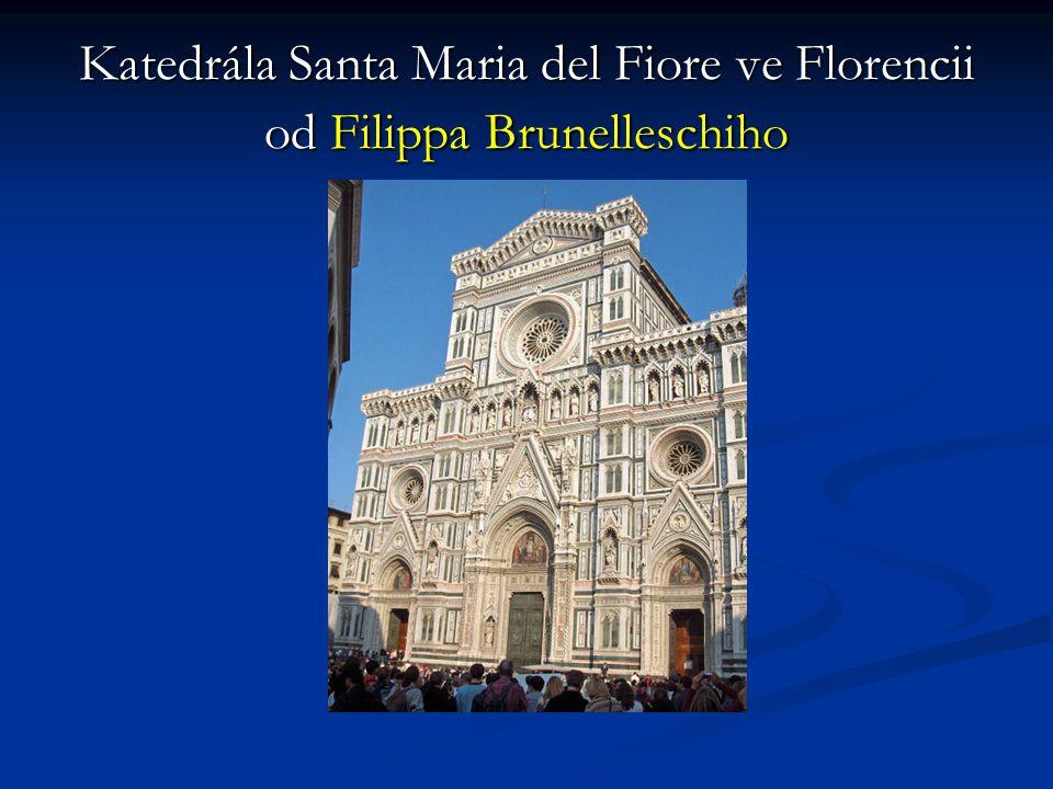 Katedrála Santa Maria del Fiore ve Florencii od Filippa Brunelleschiho