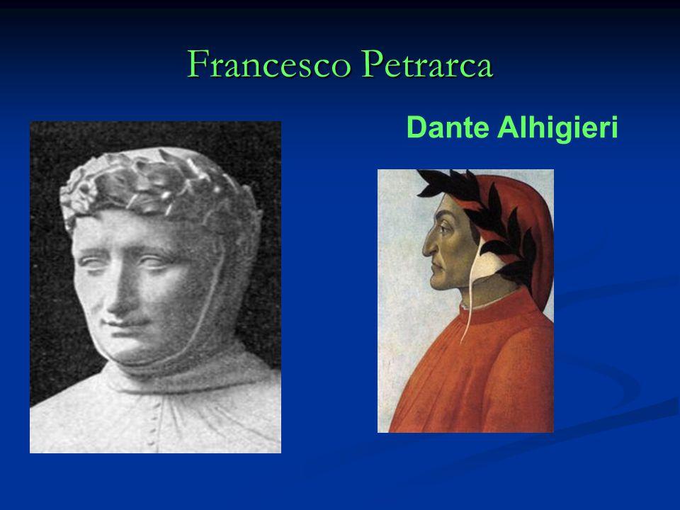 Francesco Petrarca Dante Alhigieri