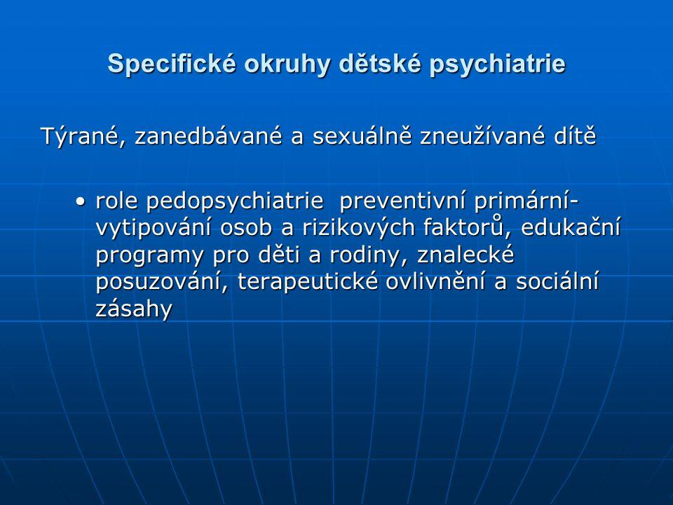 Specifické okruhy dětské psychiatrie