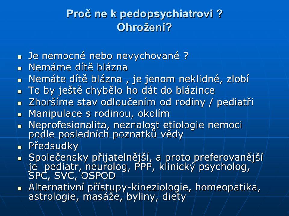 Proč ne k pedopsychiatrovi Ohrožení