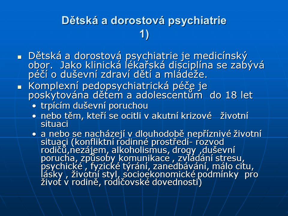Dětská a dorostová psychiatrie 1)