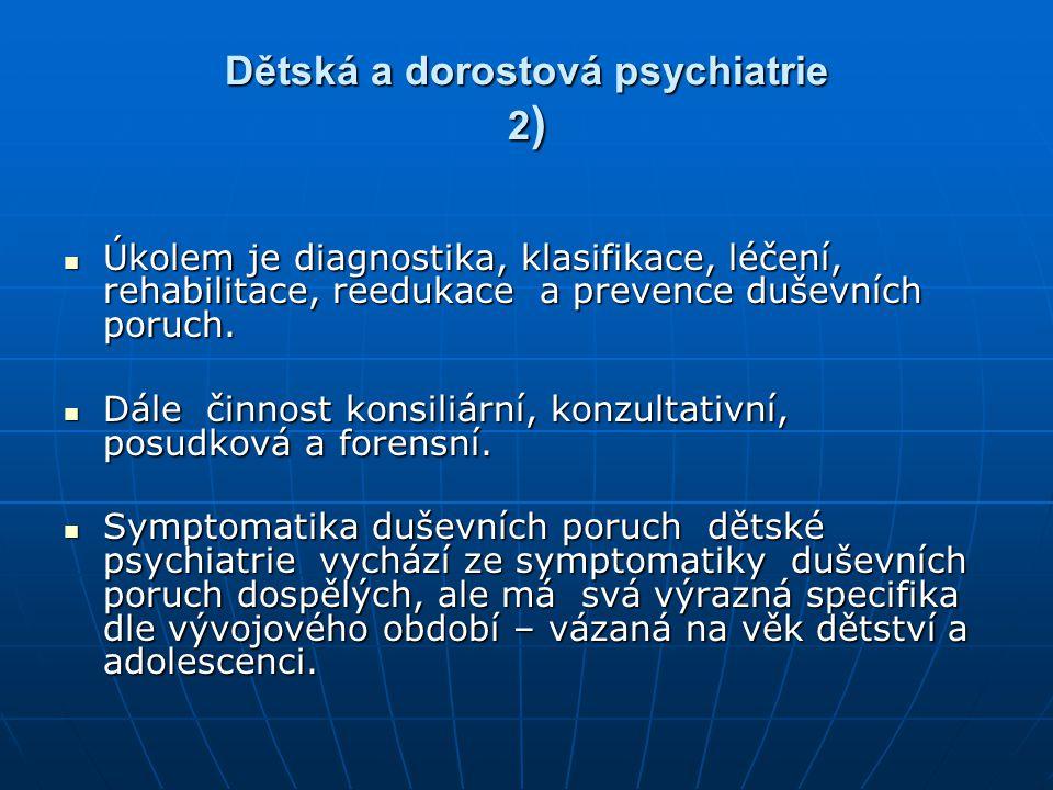 Dětská a dorostová psychiatrie 2)