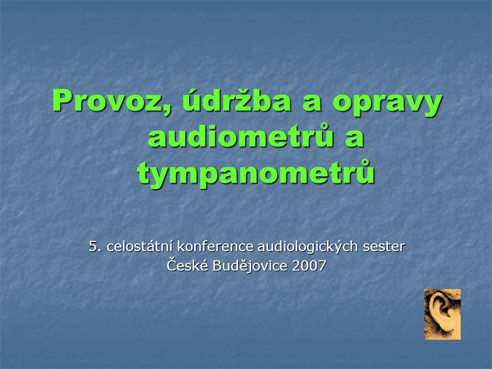 Provoz, údržba a opravy audiometrů a tympanometrů