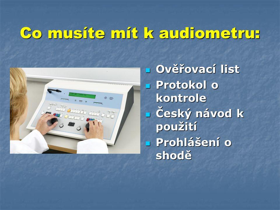 Co musíte mít k audiometru: