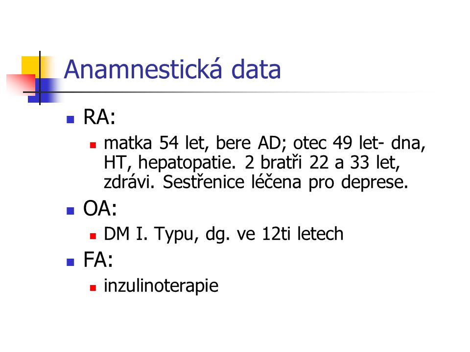 Anamnestická data RA: OA: FA: