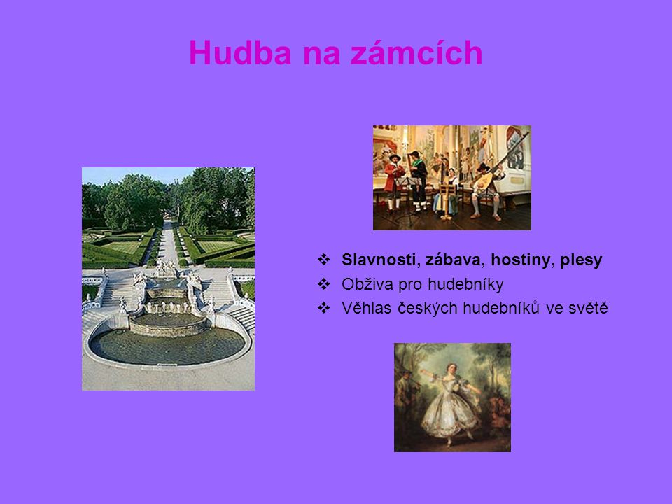 Hudba na zámcích Slavnosti, zábava, hostiny, plesy