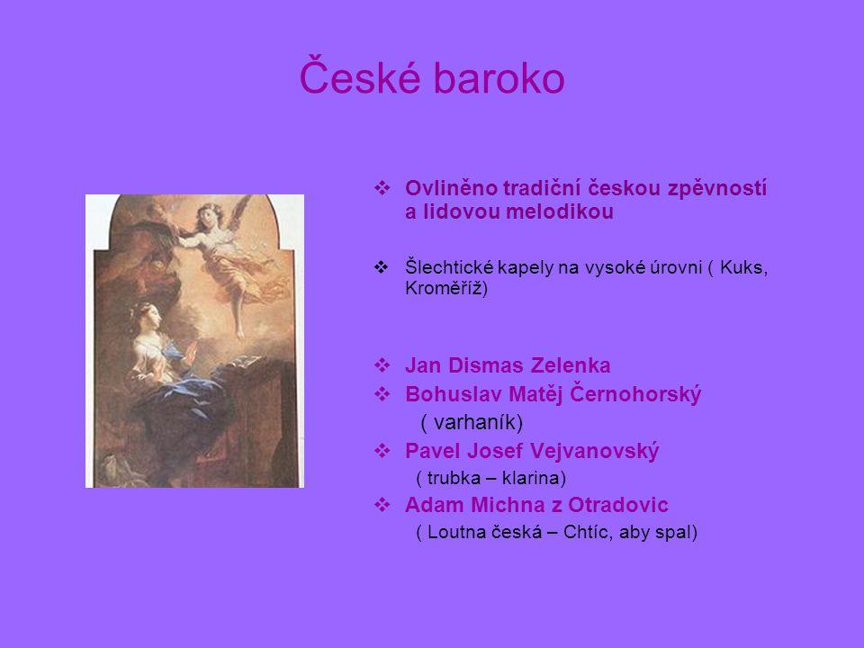České baroko Ovliněno tradiční českou zpěvností a lidovou melodikou
