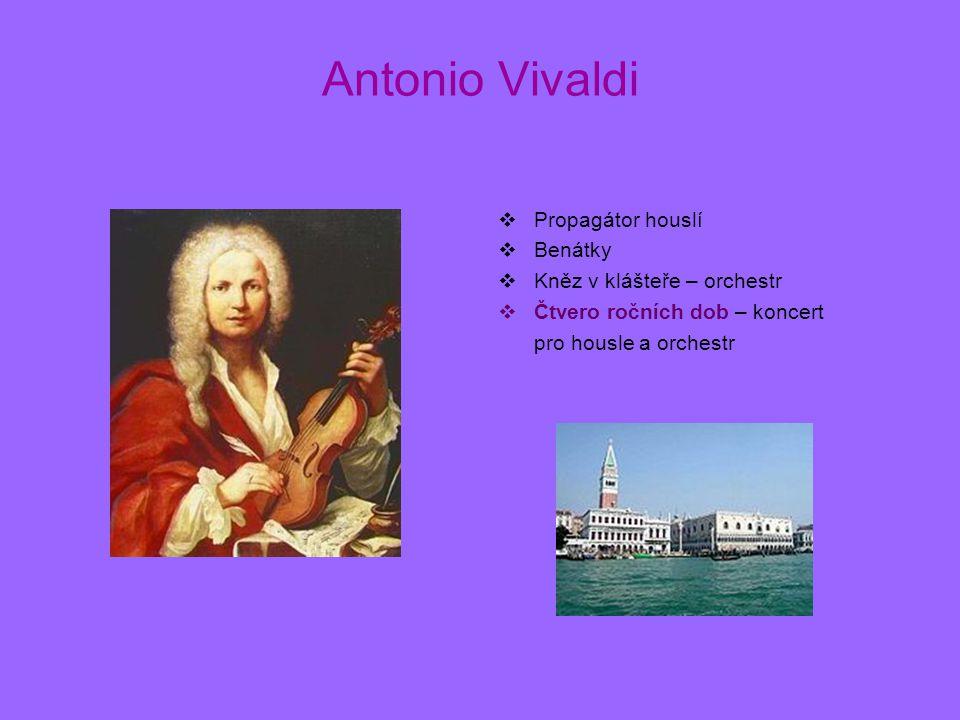 Antonio Vivaldi Propagátor houslí Benátky Kněz v klášteře – orchestr