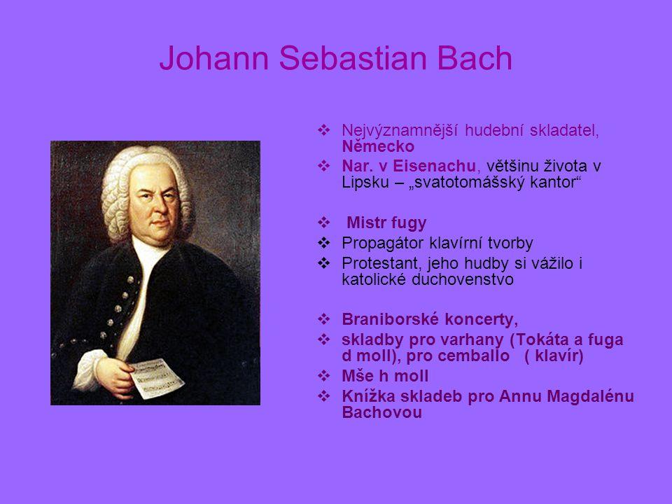 Johann Sebastian Bach Nejvýznamnější hudební skladatel, Německo