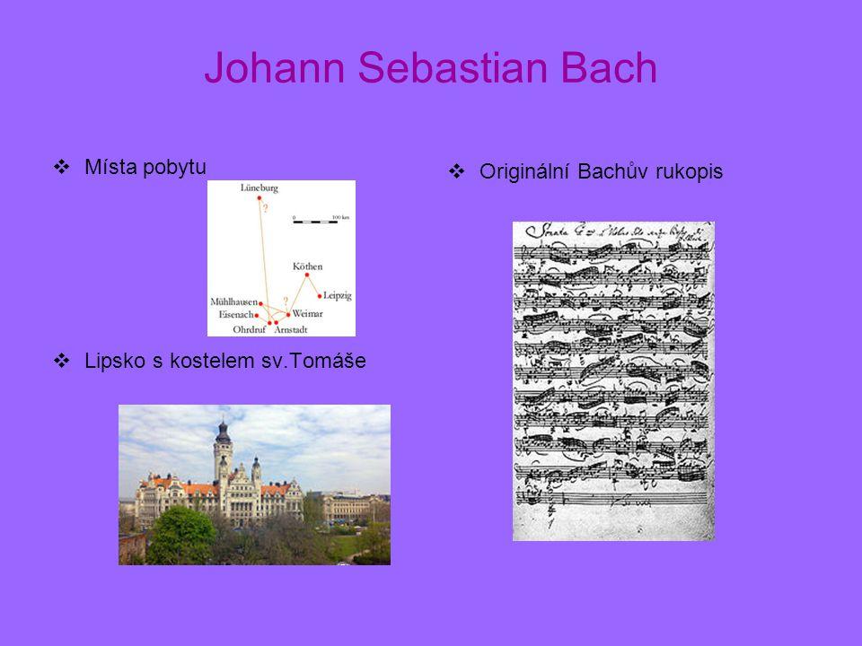 Johann Sebastian Bach Místa pobytu Originální Bachův rukopis