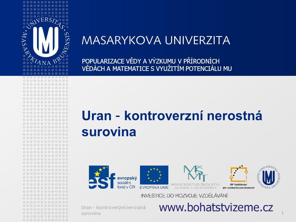 Uran – kontroverzní nerostná surovina