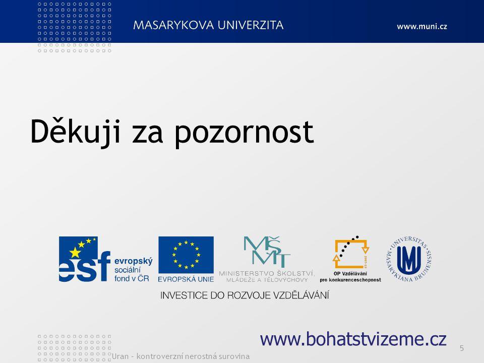 Děkuji za pozornost www.bohatstvizeme.cz