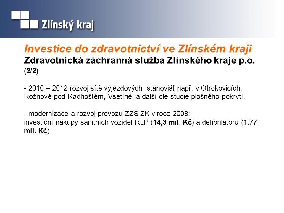 Investice do zdravotnictví ve Zlínském kraji