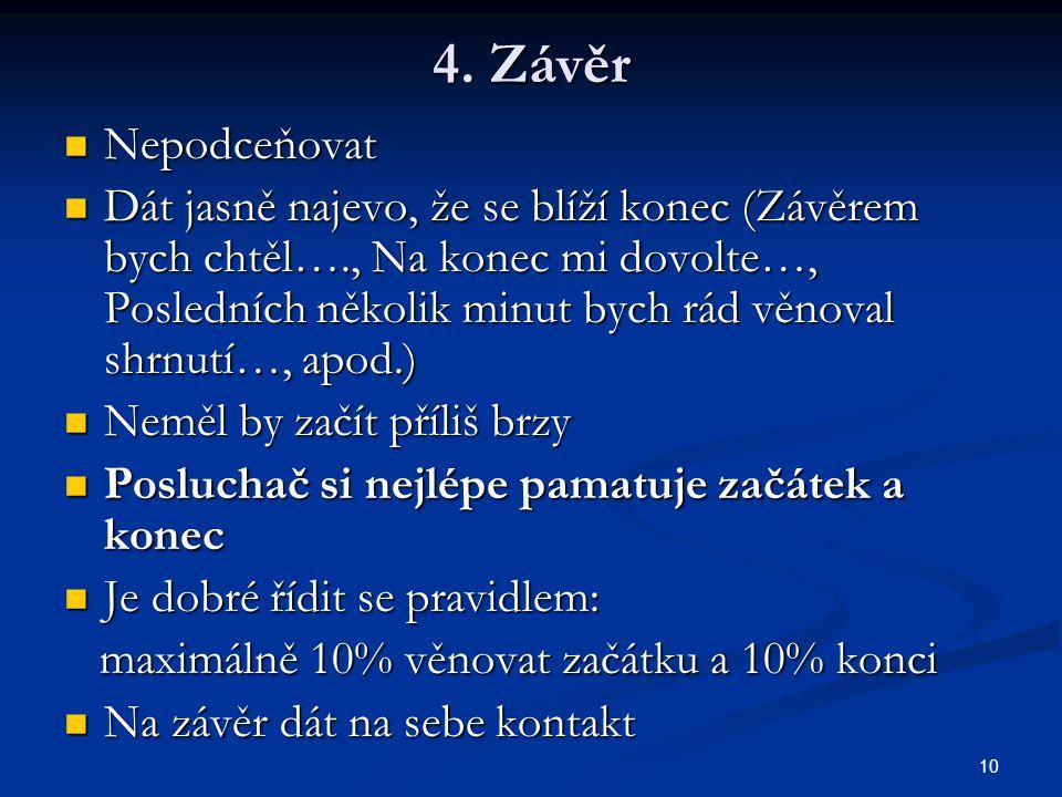 4. Závěr Nepodceňovat.