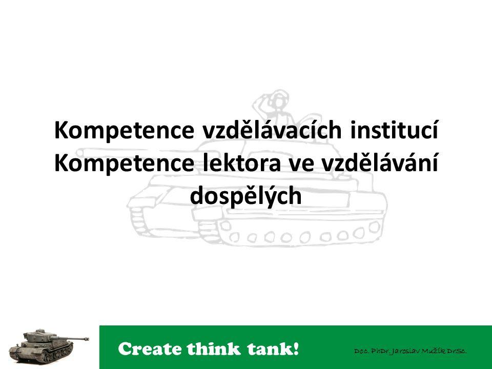 Kompetence vzdělávacích institucí Kompetence lektora ve vzdělávání dospělých