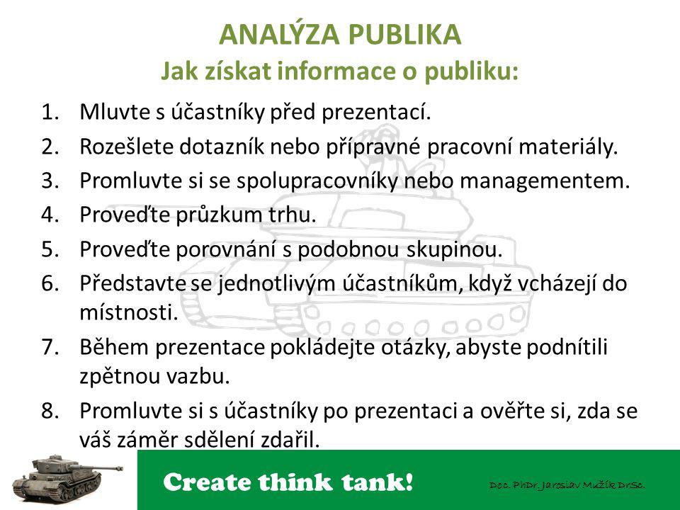 ANALÝZA PUBLIKA Jak získat informace o publiku: