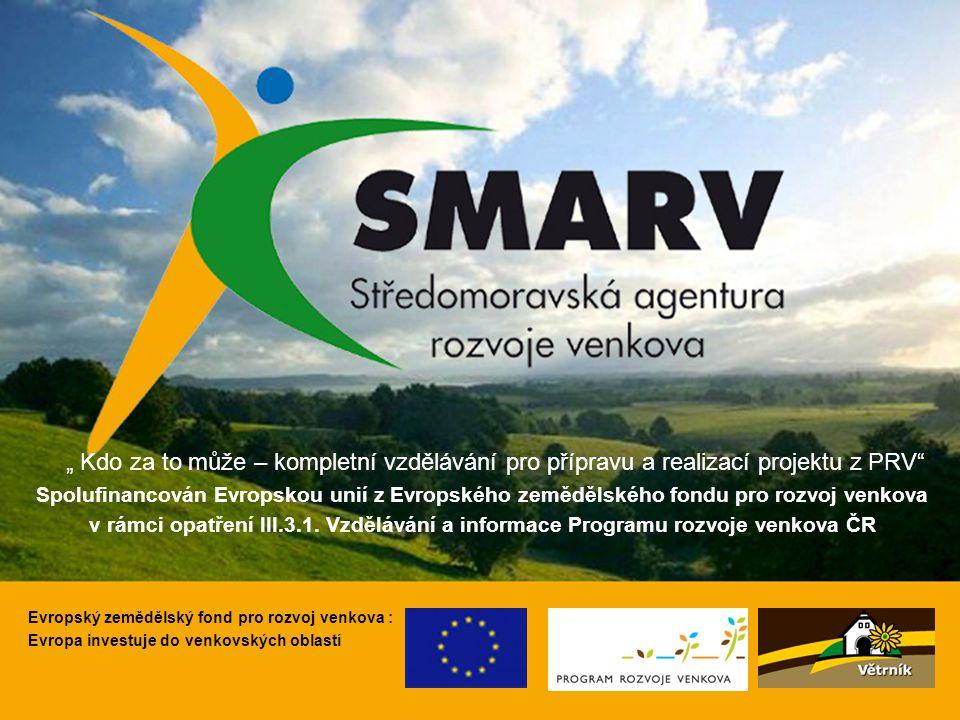 """"""" Kdo za to může – kompletní vzdělávání pro přípravu a realizací projektu z PRV"""