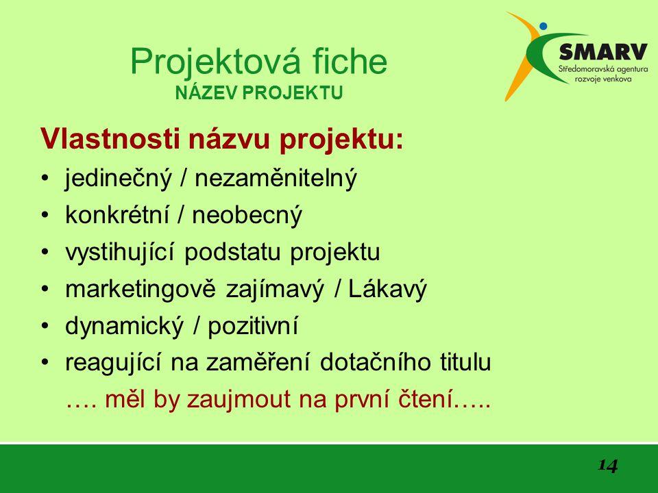 Projektová fiche NÁZEV PROJEKTU