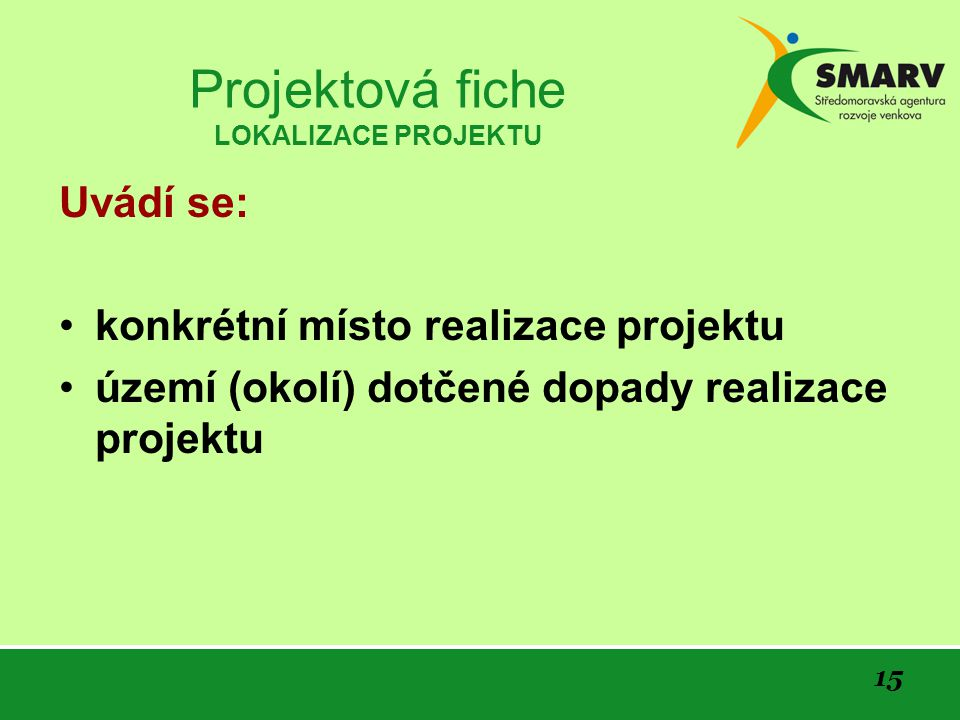 Projektová fiche LOKALIZACE PROJEKTU