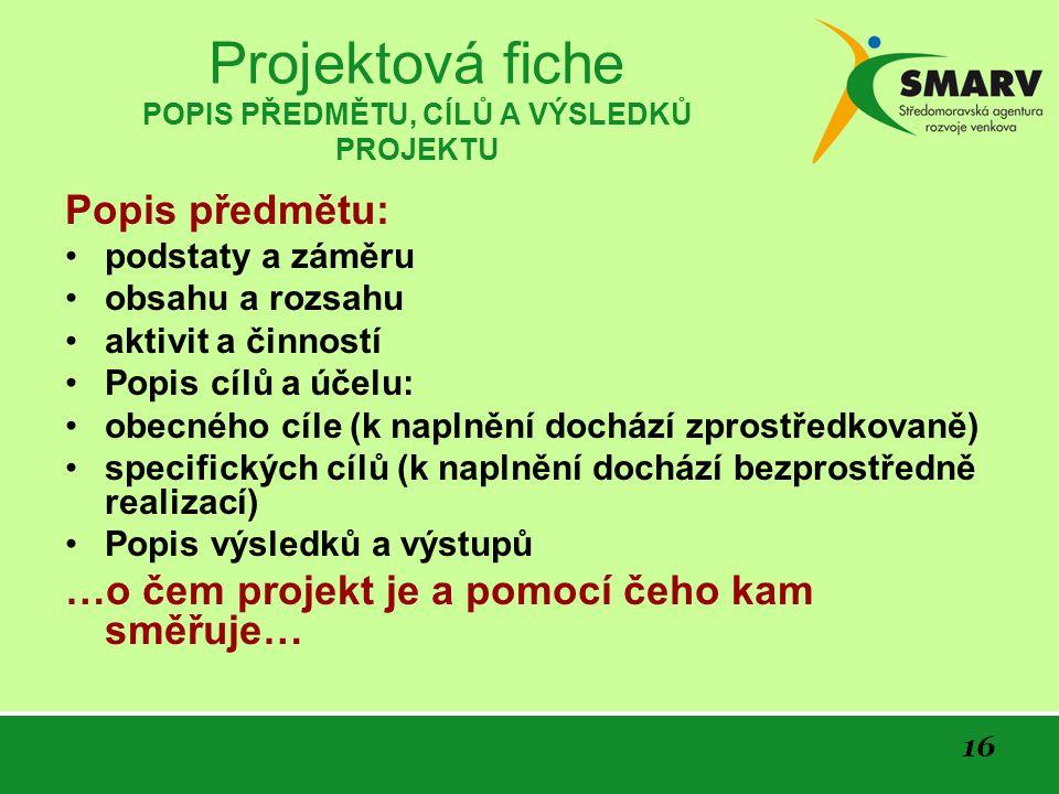 Projektová fiche POPIS PŘEDMĚTU, CÍLŮ A VÝSLEDKŮ PROJEKTU