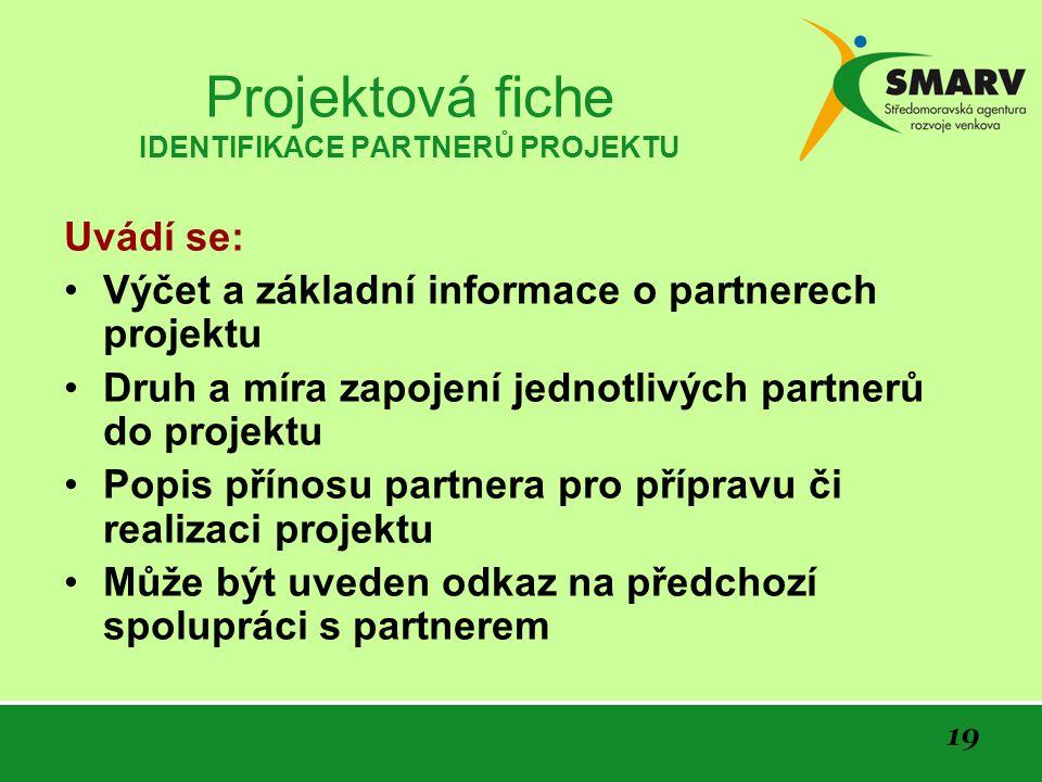 Projektová fiche IDENTIFIKACE PARTNERŮ PROJEKTU