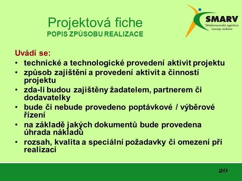 Projektová fiche POPIS ZPŮSOBU REALIZACE