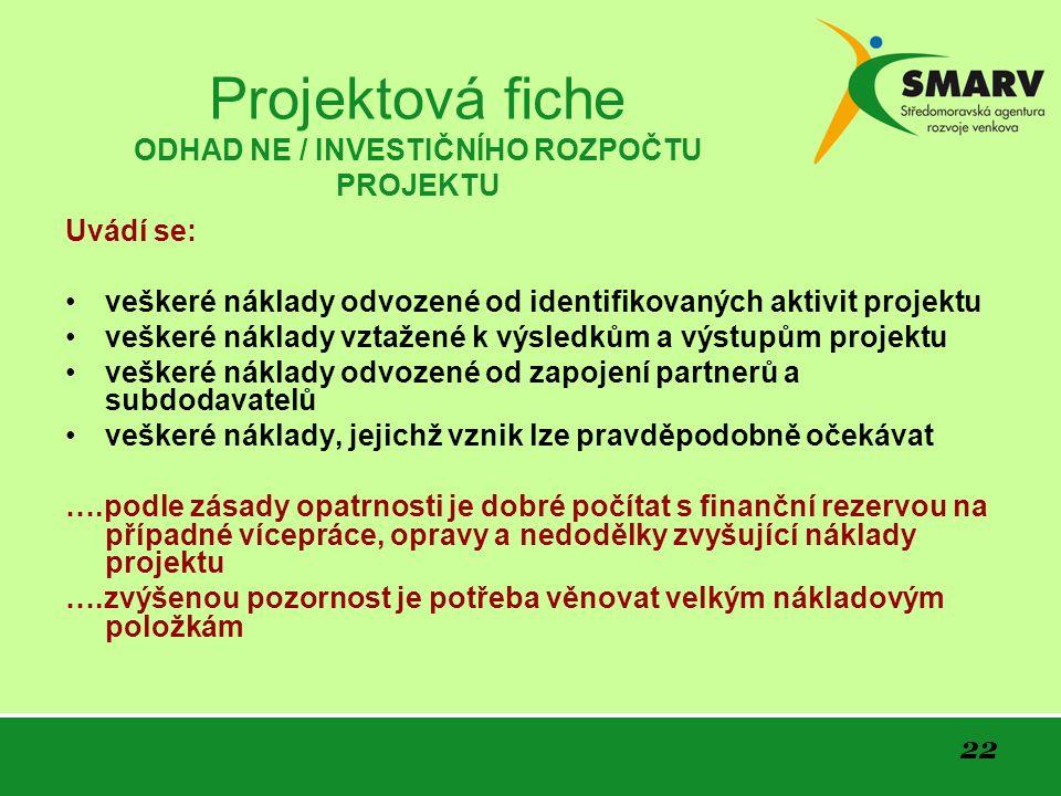 Projektová fiche ODHAD NE / INVESTIČNÍHO ROZPOČTU PROJEKTU