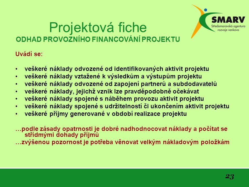 Projektová fiche ODHAD PROVOZNÍHO FINANCOVÁNÍ PROJEKTU