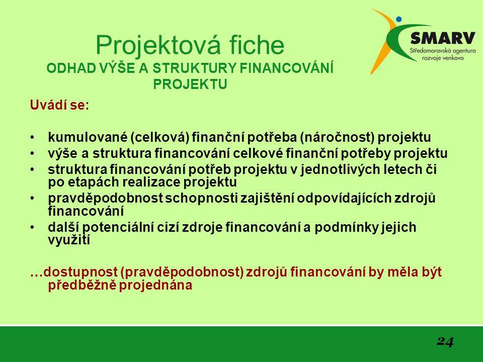Projektová fiche ODHAD VÝŠE A STRUKTURY FINANCOVÁNÍ PROJEKTU