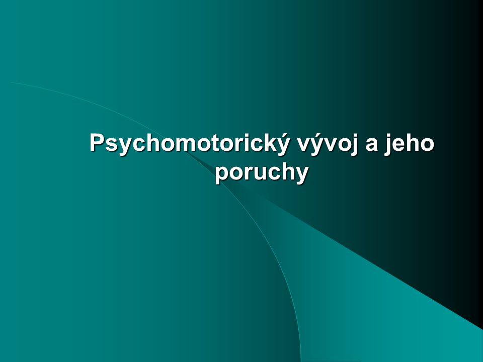 Psychomotorický vývoj a jeho poruchy