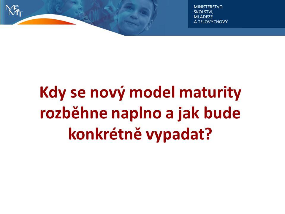 Kdy se nový model maturity rozběhne naplno a jak bude konkrétně vypadat