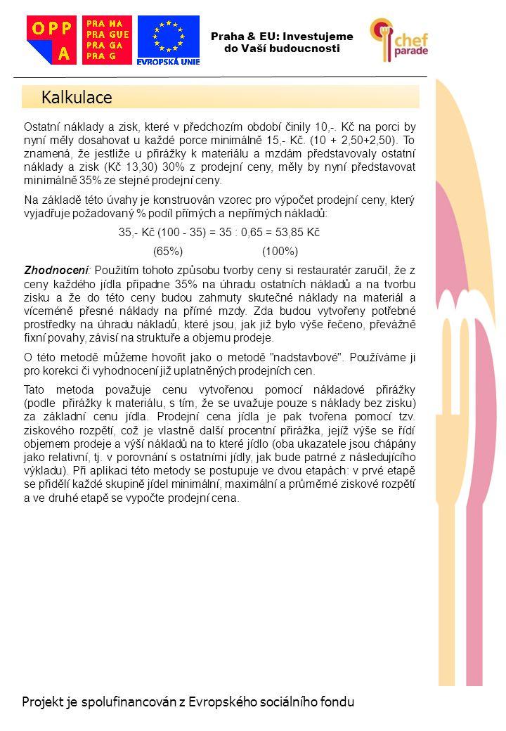 Kalkulace 26 Projekt je spolufinancován z Evropského sociálního fondu