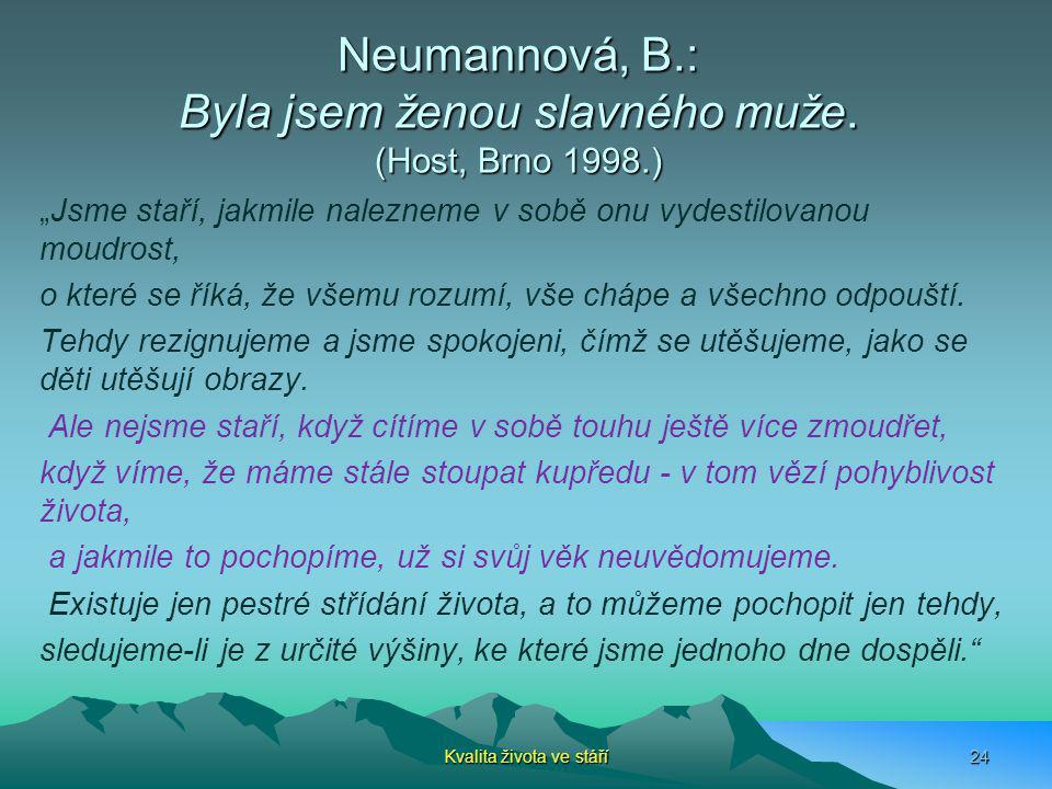 Neumannová, B.: Byla jsem ženou slavného muže. (Host, Brno 1998.)