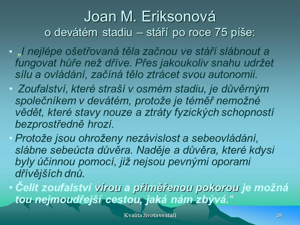 Joan M. Eriksonová o devátém stadiu – stáří po roce 75 píše: