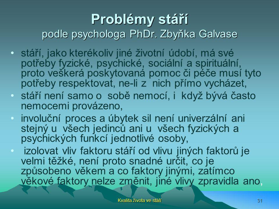 Problémy stáří podle psychologa PhDr. Zbyňka Galvase