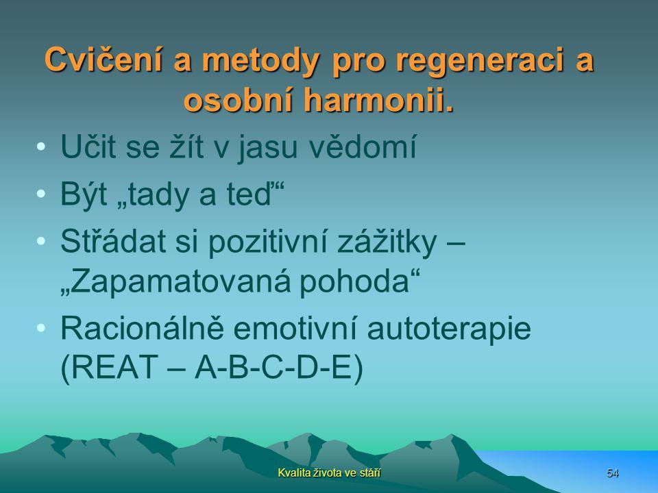 Cvičení a metody pro regeneraci a osobní harmonii.