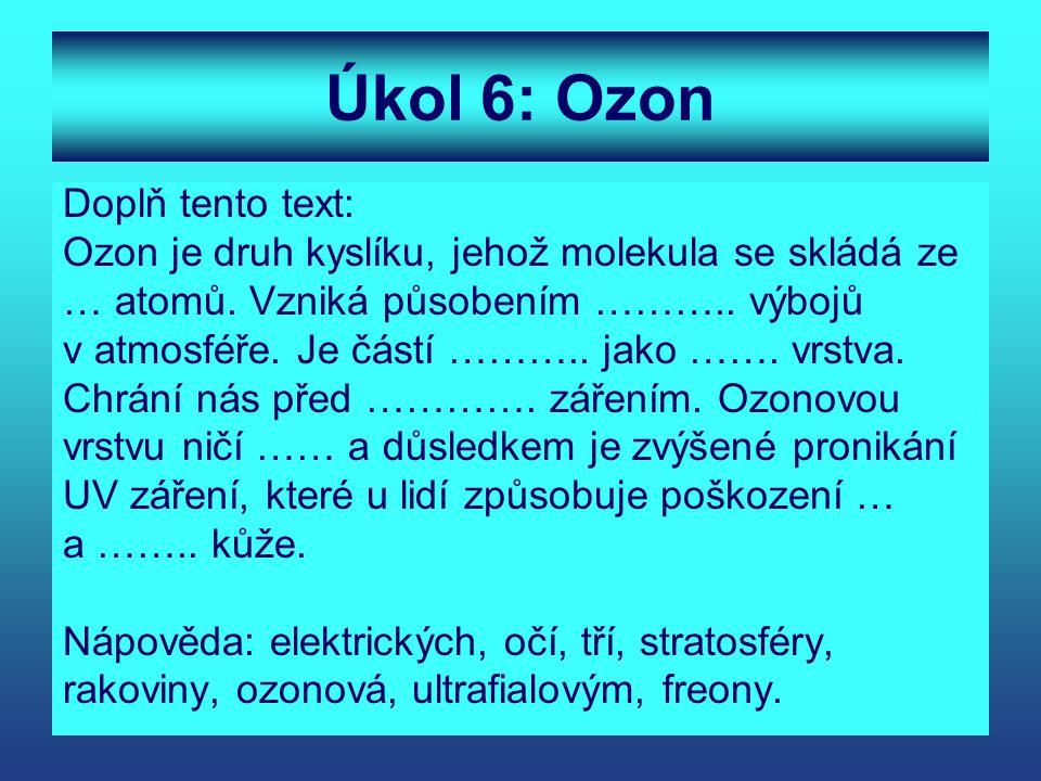 Úkol 6: Ozon Doplň tento text: