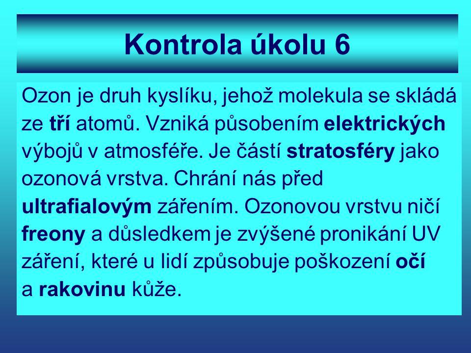 Kontrola úkolu 6 Ozon je druh kyslíku, jehož molekula se skládá