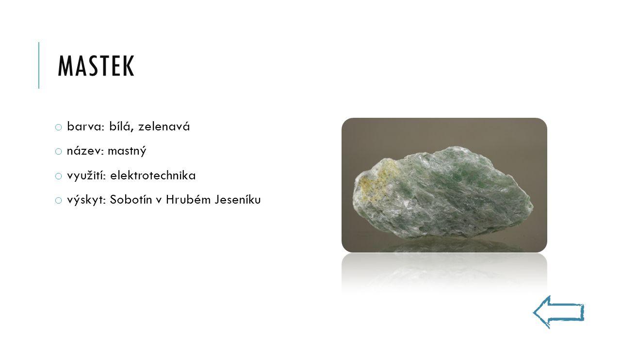 mastek barva: bílá, zelenavá název: mastný využití: elektrotechnika