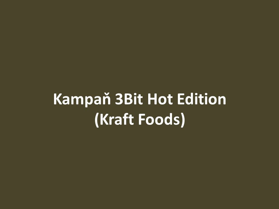 Kampaň 3Bit Hot Edition (Kraft Foods)
