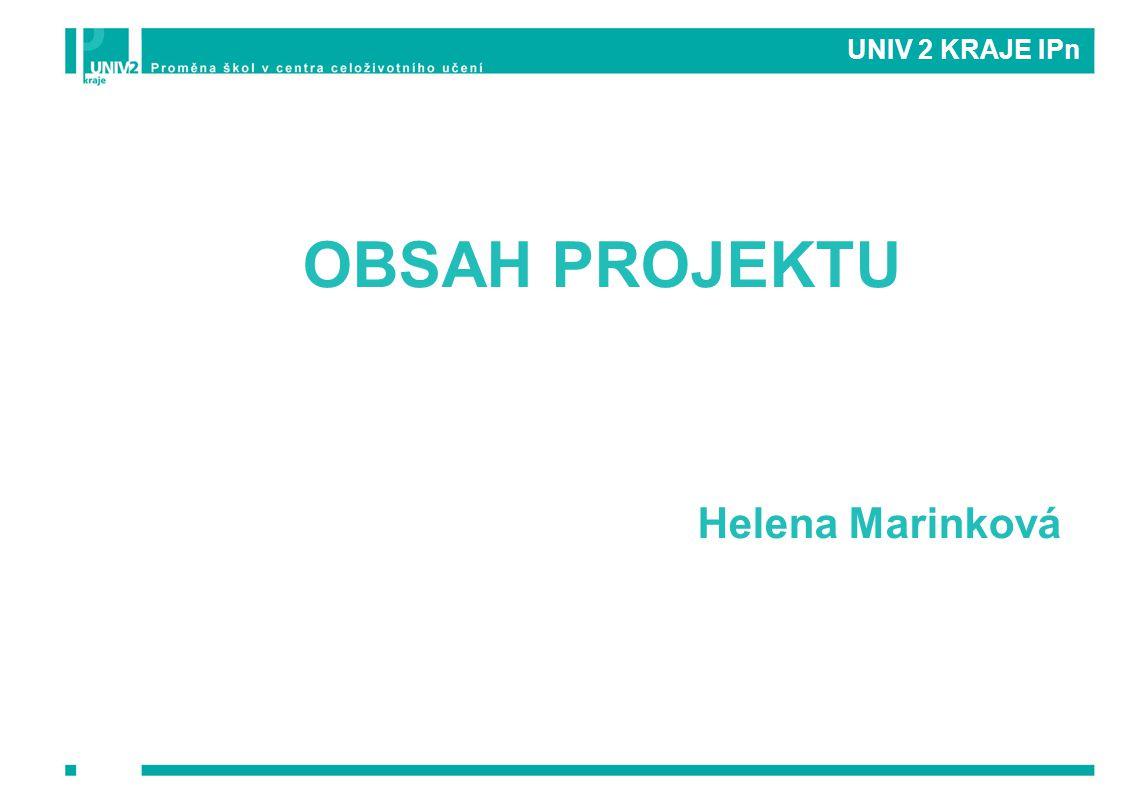 OBSAH PROJEKTU Helena Marinková