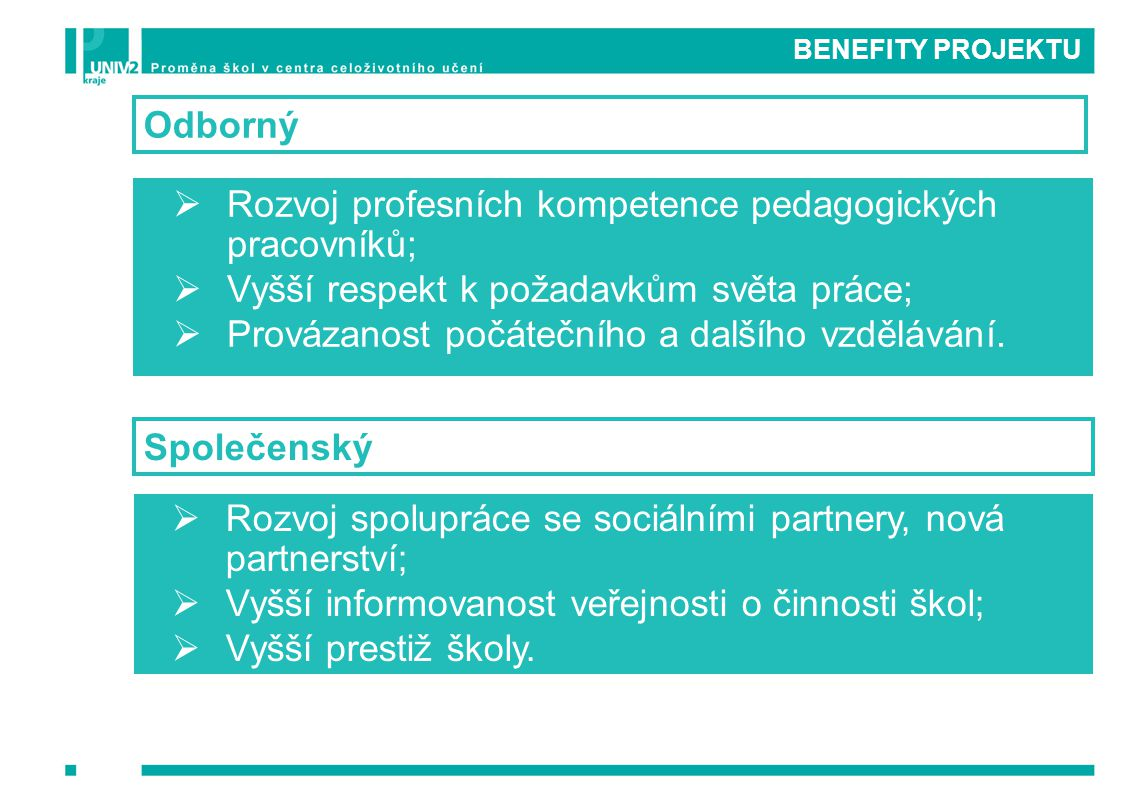 Rozvoj profesních kompetence pedagogických pracovníků;