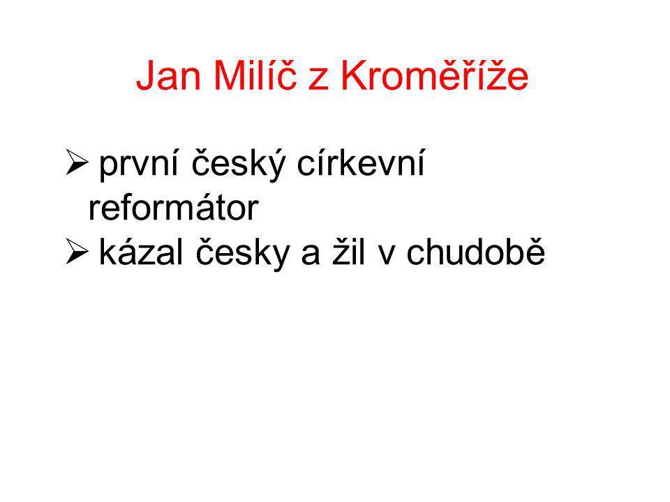 Jan Milíč z Kroměříže první český církevní reformátor