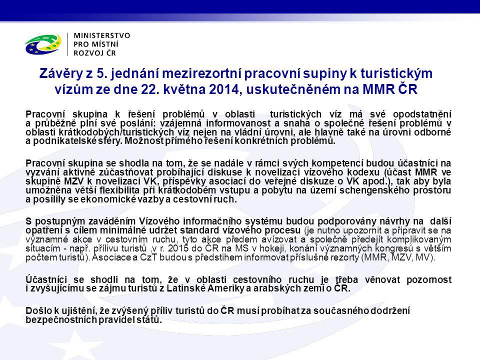 Závěry z 5. jednání mezirezortní pracovní supiny k turistickým vízům ze dne 22. května 2014, uskutečněném na MMR ČR