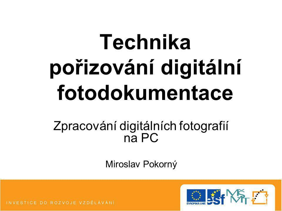 Technika pořizování digitální fotodokumentace
