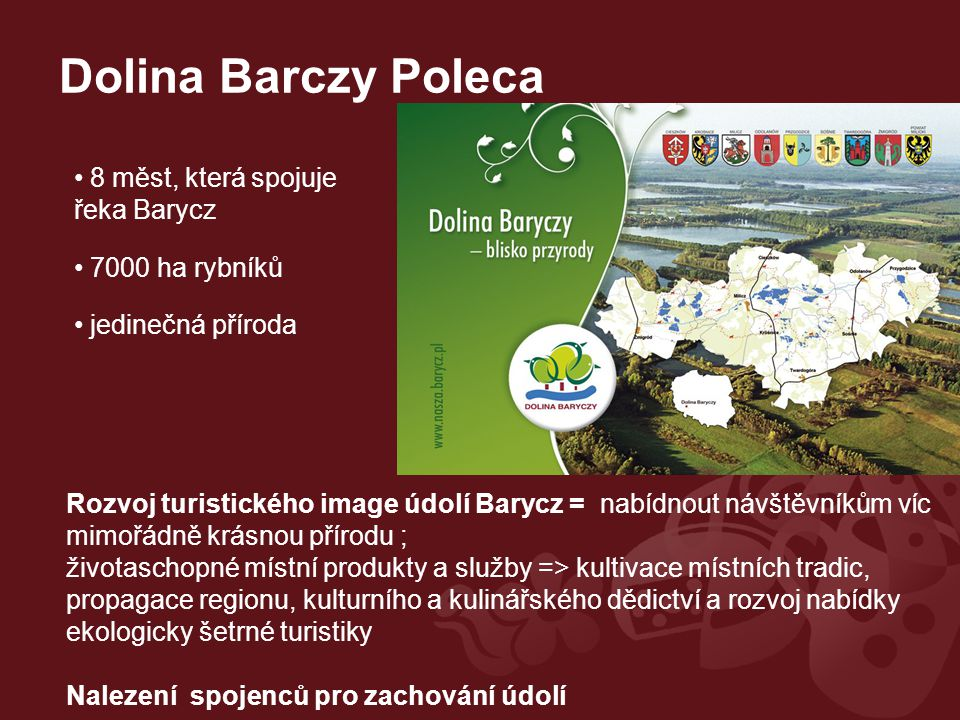 Dolina Barczy Poleca 8 měst, která spojuje řeka Barycz 7000 ha rybníků