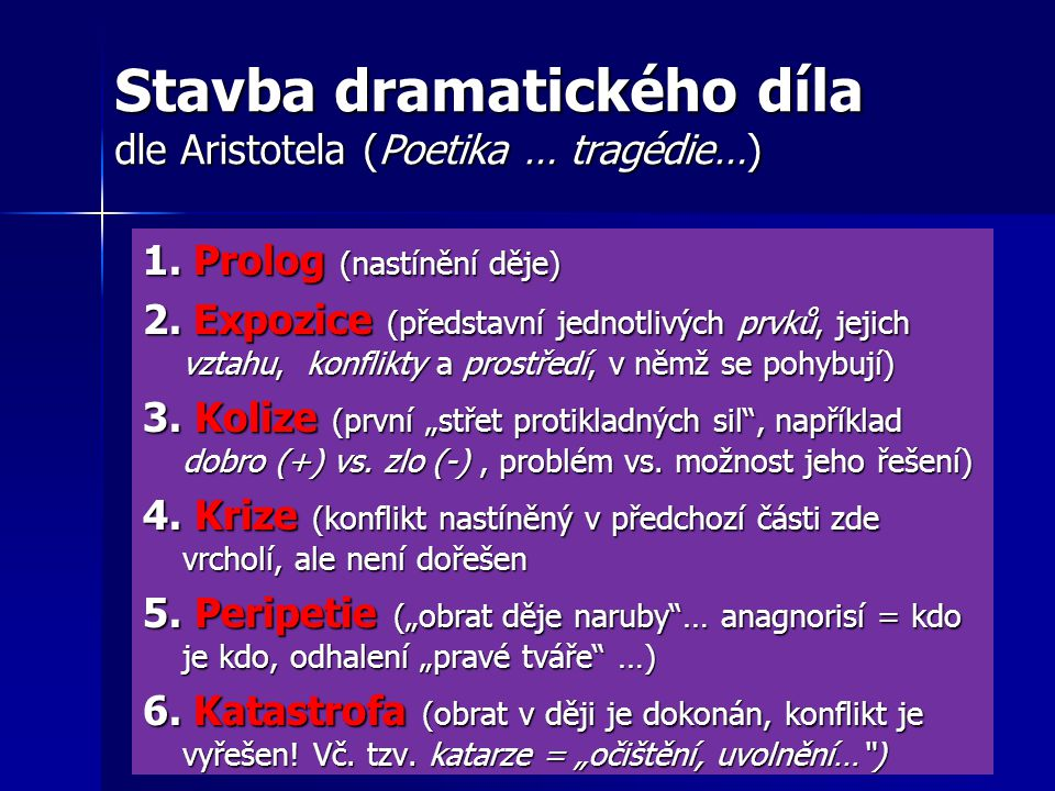 Stavba dramatického díla dle Aristotela (Poetika … tragédie…)